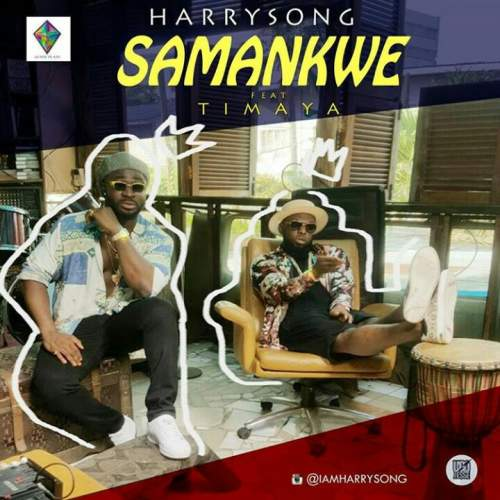 Harrysong - Samankwe (ft. Timaya)