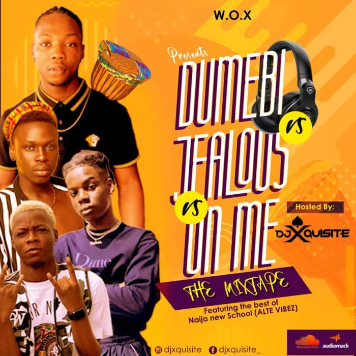 DJ Xquisite - Dumebi x Jealous x On Me (The Mixtape)
