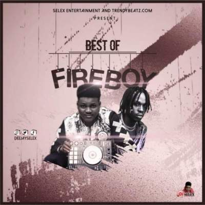 DJ Mix: DJ Selex - Best of FIreboy Mixtape 08183486214