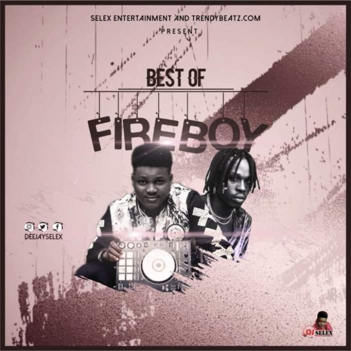 DJ Selex - Best of FIreboy Mixtape 08183486214