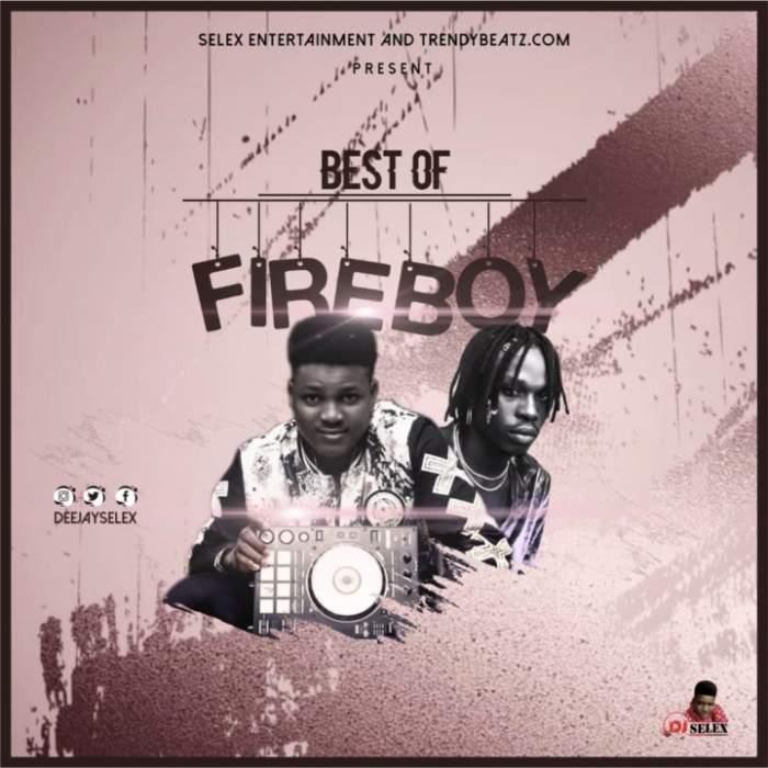 DJ Selex - Best of FIreboy Mixtape 08183486214