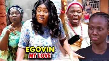Nollywood Movie: Egovin My Love  (Parts 1, 2, 3 & 4)