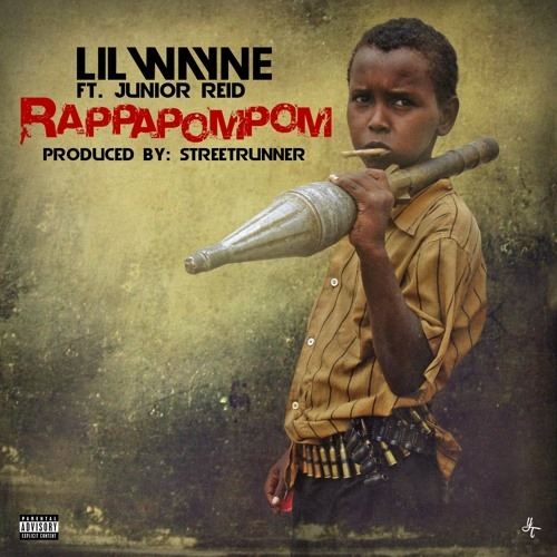 Lil Wayne - RappaPomPom (ft. Junior Reid)