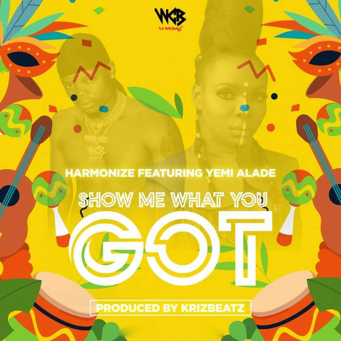 Harmonize - Show Me What You Got (feat. Yemi Alade)