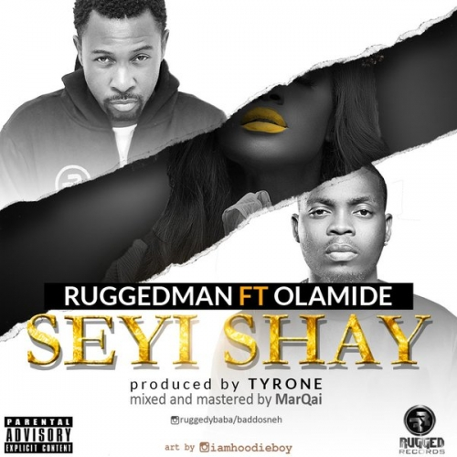 Ruggedman - Seyi Shay (ft. Olamide)