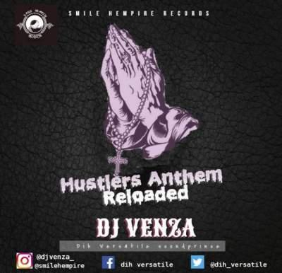 DJ Mix: DJ Venza - Hustler's Anthem Reloaded Mix