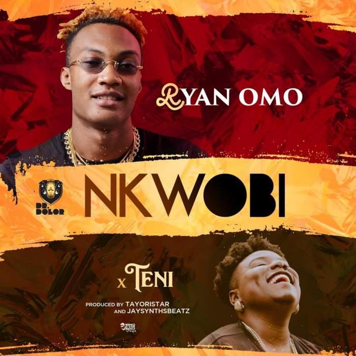 Ryan Omo - Nkwobi (feat. Teni)
