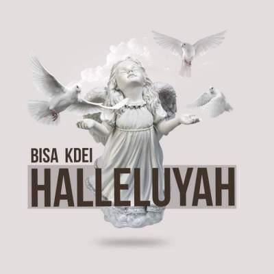 Music: Bisa Kdei - Halleluyah