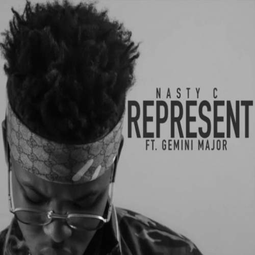 Nasty C - Represent (feat. Gemini Major)