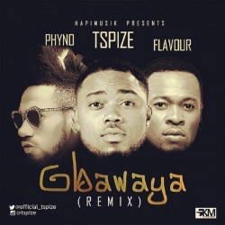 TSpize - Gbawaya (Remix) (feat. Phyno & Flavour)
