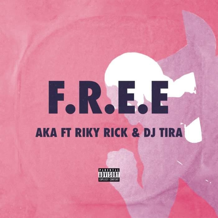AKA - F.R.E.E (feat. Riky Rick & DJ Tira)