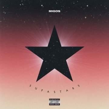 Music: Migos - Supastars [Prod. by Honorable C.N.O.T.E, DJ Durel & Buddah Bless]