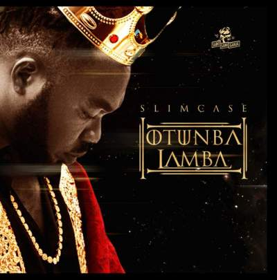 Music: Slimcase - Otunba Lamba [Prod. by Cracker]