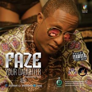 Faze - Your Daughter