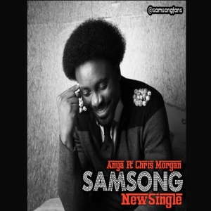 Samsong - Anya (Thanks) (feat. Chris Morgan)