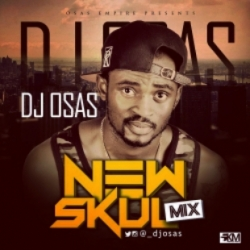 DJ Osas - New Skul Mix