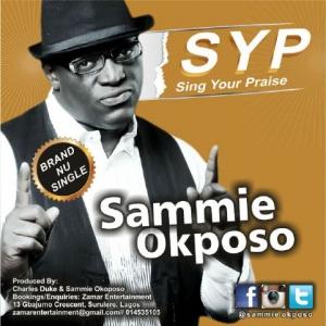 Sammie Okposo - Sing Your Praise