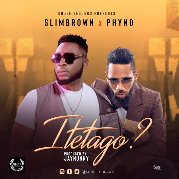 Slim Brown - Itetago (feat. Phyno)
