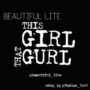 Beautiful Lite - This Girl That Girl