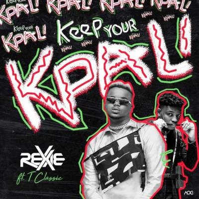 Music: Rexxie - Keep Your Kpali (feat. T Classic)