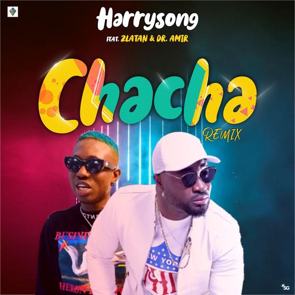 Harrysong - Chacha (Remix) (feat. Zlatan)