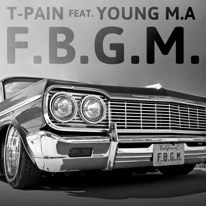 T-Pain - F*ck B*tches Get Money (F.B.G.M) (feat. Young M.A)