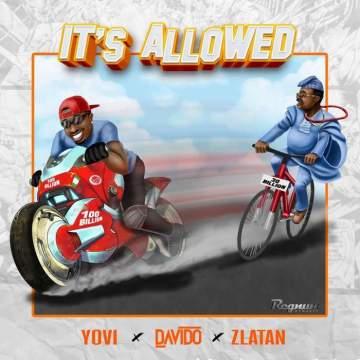 Music: Yovi - It's Allowed (feat. Davido & Zlatan)