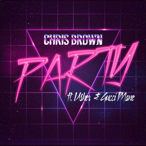 Chris Brown - Party (feat. Usher & Gucci Mane)