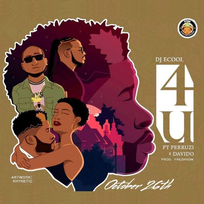 DJ ECool - 4U (feat. Peruzzi & Davido)