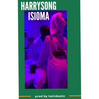 Music: Harrysong - Isioma