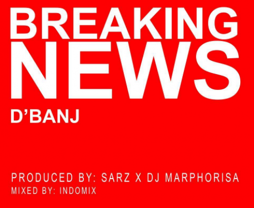 D'banj - Breaking News