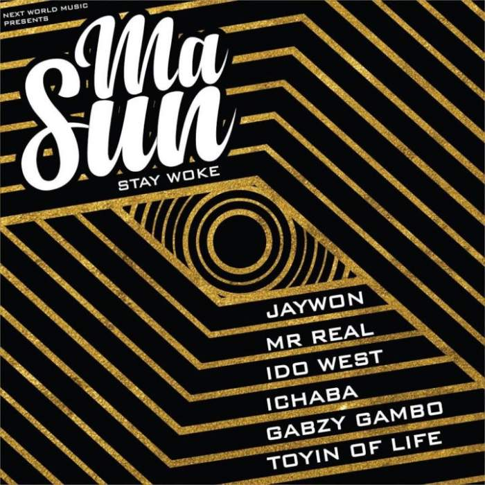 Jaywon - Masun (Stay Woke) (feat. Idowest, Mr Real, Ichaba, Toyin Abraham & Gabzy)