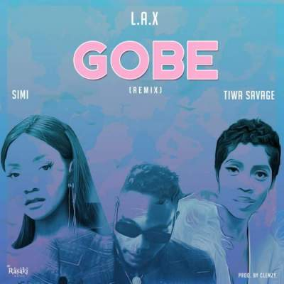 Music: L.A.X - Gobe (Remix) (feat. Simi & Tiwa Savage)