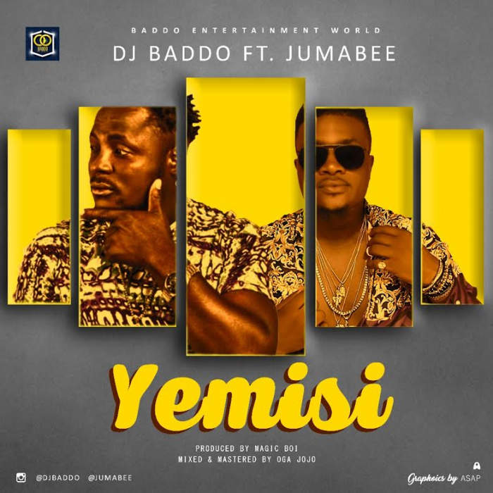 DJ Baddo - Yemisi (feat. Jumabee)