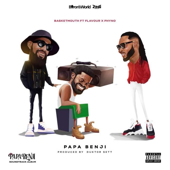 Basketmouth - Papa Benji (feat. Flavour & Phyno)