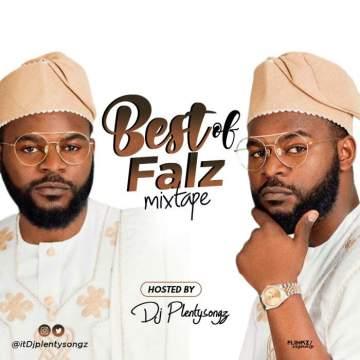 DJ Mix: DJ Plenty Songz - Best Of Falz Mixtape