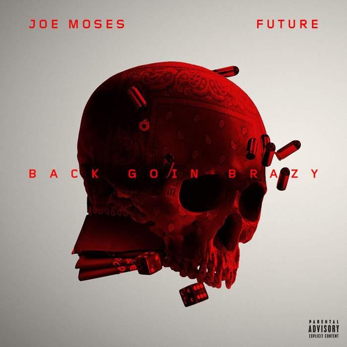 Joe Moses - Back Goin Brazy (feat. Future)