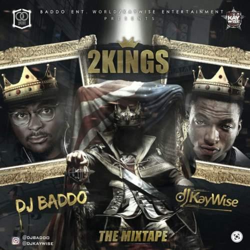 DJ Baddo & DJ Kaywise - 2Kings Mix