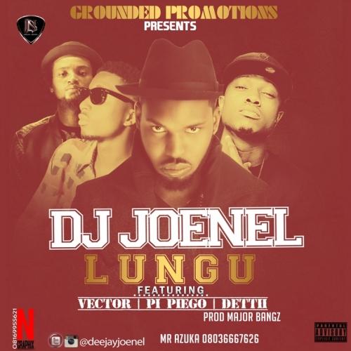 DJ JoeNel - Lungu (feat. Vector, Pi Piego & Deettii)