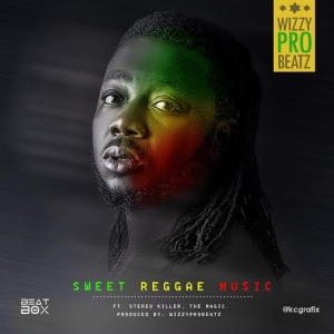 WizzyPro - Sweet Reggae Music (feat. Stereo Killer & The Magic)