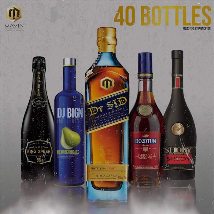 Dr Sid - 40 Bottles (feat. DJ Big N, Shody, King Spesh & Do2dtun)