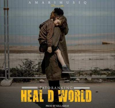 Music: Patoranking - Heal D World [Prod. by Killashay]
