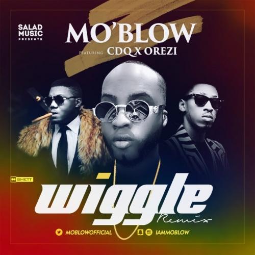Mo'Blow - Wiggle (Remix) (feat. Orezi & CDQ)
