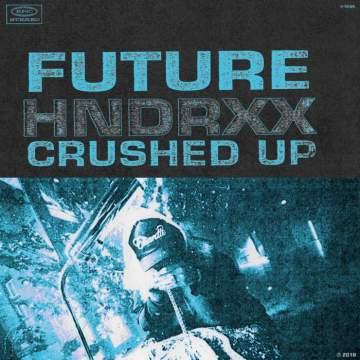 Lyrics: Future - Crushed up