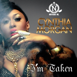 Cynthia Morgan - I'm Taken