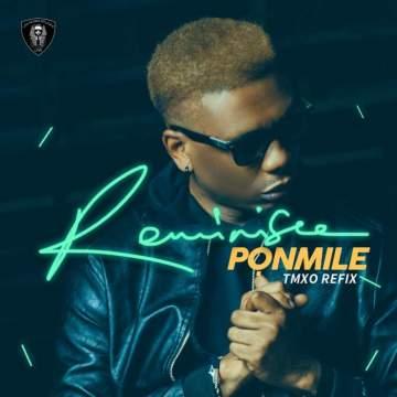 Music: Reminisce - Ponmile (TMXO Refix) [Prod. by TMXO]