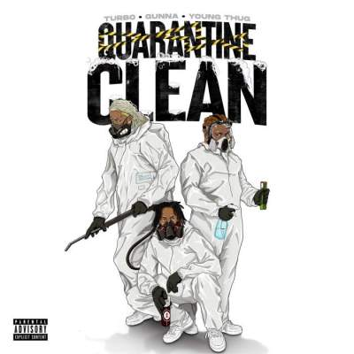 Music: Turbo, Gunna & Young Thug - QUARANTINE CLEAN