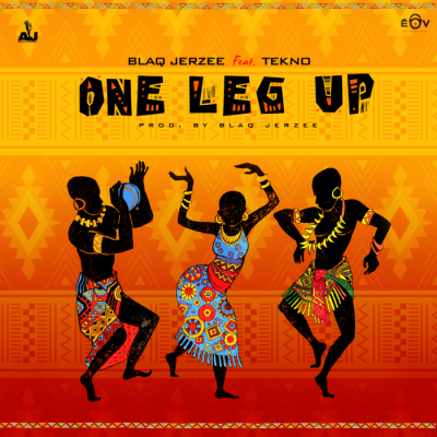Music: Blaq Jerzee - One Leg Up (feat. Tekno)