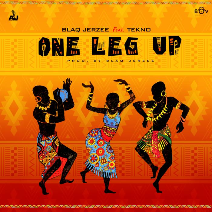 Blaq Jerzee - One Leg Up (feat. Tekno)