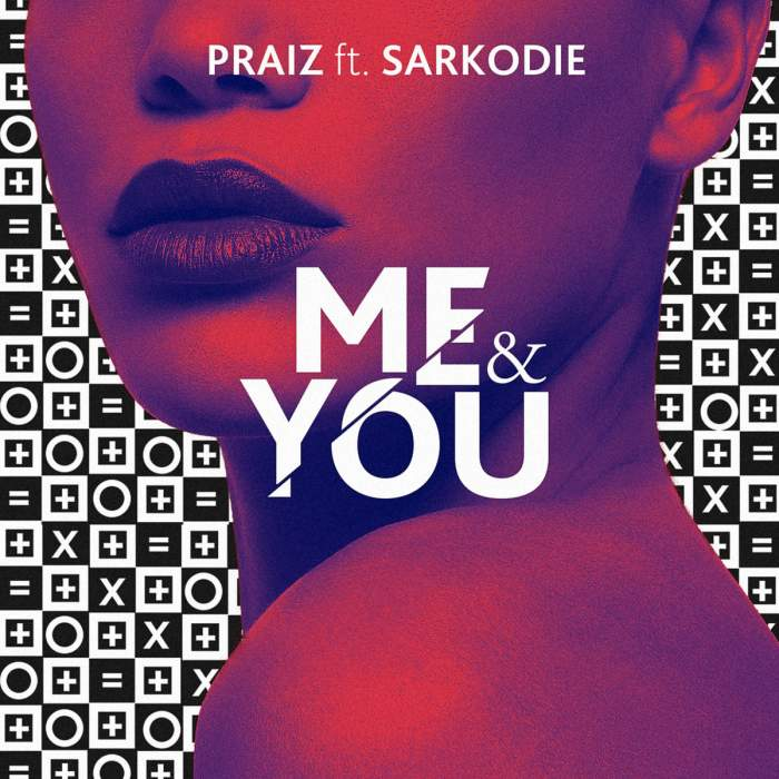 Praiz - Me and You (feat. Sarkodie)